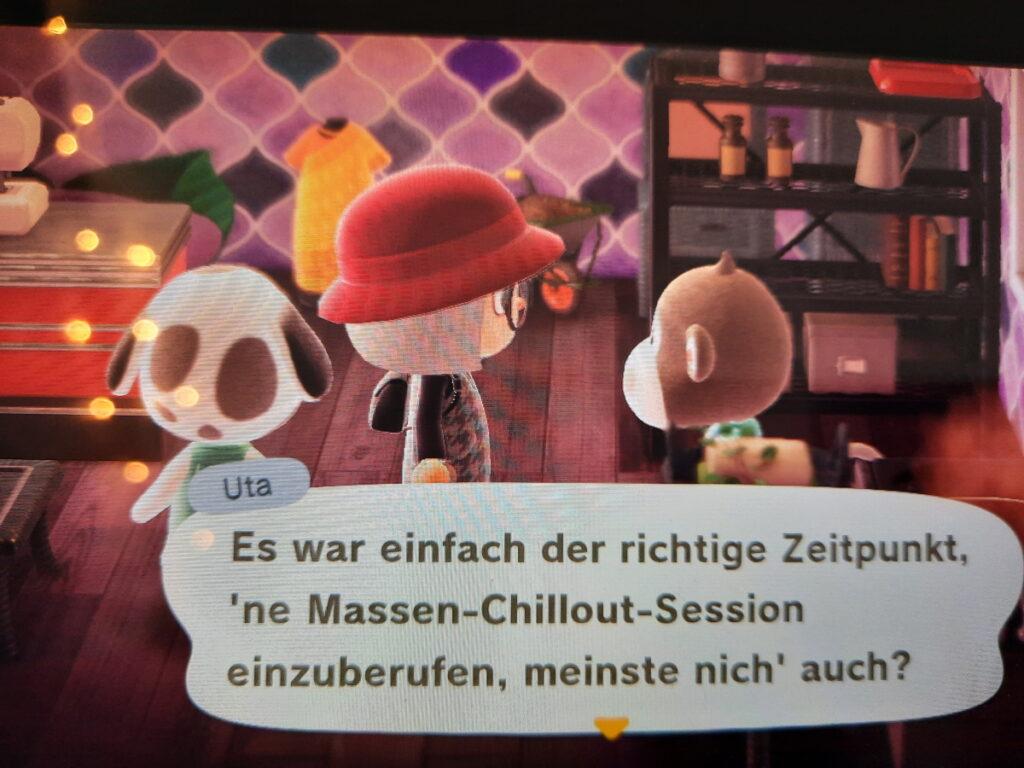 """Ein Animal-Crossing-Screenshot, auf dem meine Spielfigur gemeinsam mit zwei Nachbarinnen zu sehen ist. Eine davon sagt """"Es war einfach der richtige Zeitpunkt 'ne Massen-Chillout-Session einzuberufen, meinste nich' auch?."""